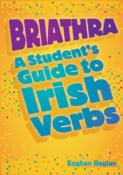 Briathra:Student Guide To Irish Verbs .